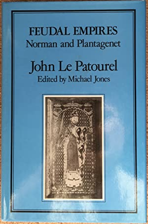 Feudal Empires : Norman and Plantagenet