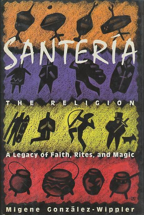 Santeria: The Religion: Faith, Rites, Magic by Gonzalez
