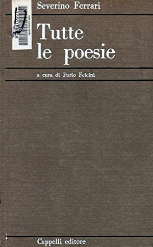 Severino Ferrari: Tutte le Poesie: Felcini, Furio (ed.)