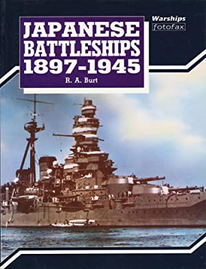 Japanese Battleships 1897-1945 (Warships Fotofax): Burt, Robert A.