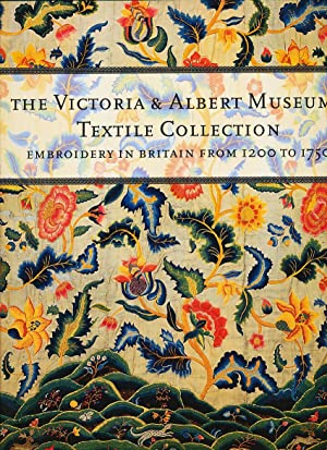 The Victoria & Albert Museum's Textile Collection: Embroidery in Britain from 1200 to 1750...
