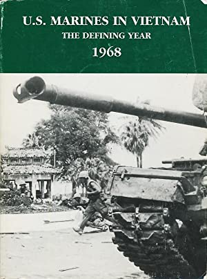 United States Marines in Vietnam : The Defining Year 1968: Shulimson, Jack