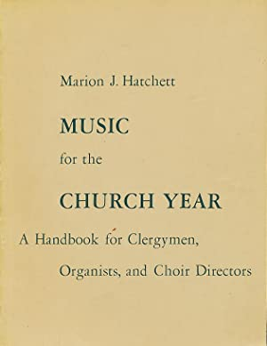 Music for the church year; a handbook for clergymen, organists, and choir directors: Hatchett, ...