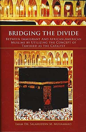Bridging The Divide Between Immigrant and African American Muslims by Utilizing the Concept of ...