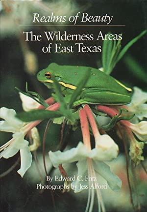 Realms of beauty: The wilderness areas of East Texas: Fritz, Edward C