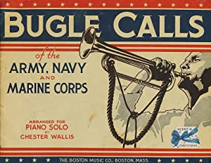 Bugle Calls of the Army, Navy and Marine Corps Arranged for Piano Solo by Chester Wallis: Wallis, ...