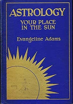 Astrology: Your Place in the Sun (1930): Adams, Evangeline