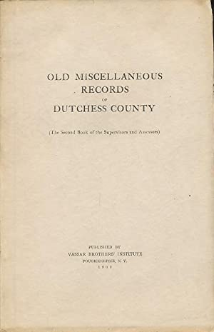 Old miscellaneous records of Dutchess County (The second book of the supervisors and assessors): ...