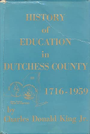 History of Education in Dutchess County: KING, Charles Donald, Jr.