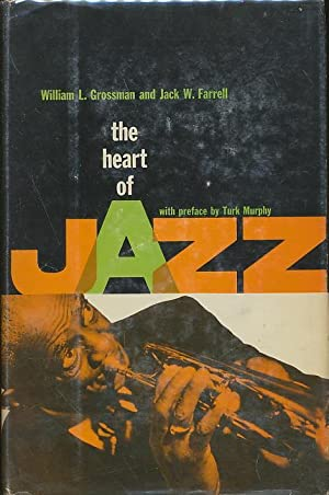 The Heart of Jazz. Line drawings by Lamartine Le Goullon.: Grossman, William L. / Farrell, Jack W.