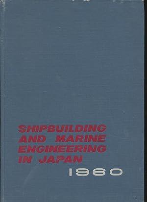 Shipbuilding and Marine engineering in Japan, 1960: Japan Ship Exporters' Association.; ...