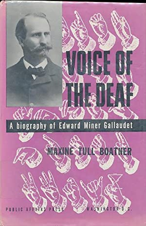Voice of the deaf;: A biography of Edward Miner Gallaudet: Boatner, Maxine Tull