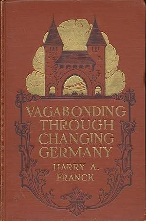 Vagabonding Through Changing Germany: Franck, Harry A.