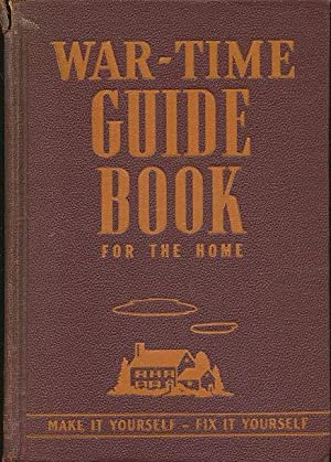 War-Time Guide Book for the Home -: Editorial Staff of