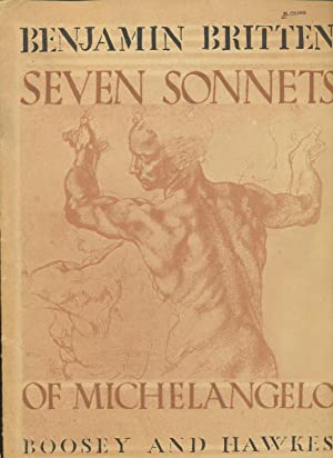 Seven Sonnets of Michelangelo set to music for Tenor Voice and Piano. (Translations by E. Mayer and...