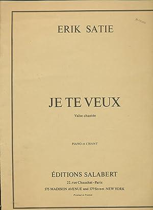 Je te veux. Valse chantée. Piano et: Satie, Erik Alfred