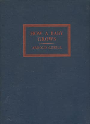 How a Baby Grows: A Story in: Gesell, Arnold Lucius