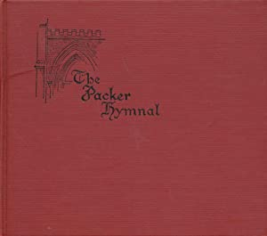 The Packer Hymnal: Ives, Charles Taylor; Raymond Huntington Woodman, Revised by Elizabeth Wright