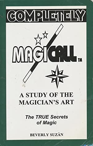 Completely Magi-Call A Study of the Magician's Art: Suzan, Beverly