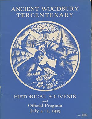 Ancient Woodbury tercentenary : historical souvenir and official program . July 4 and 5, 1959: ...