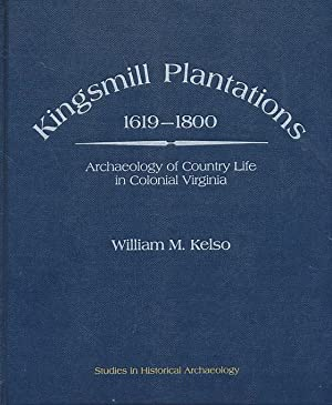 Kingsmill Plantations, 1619-1800: Archaeology of Country Life: Kelso, William M.