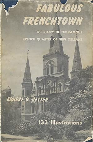 Fabulous Frenchtown;: The story of the famous: Vetter, Ernest G