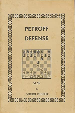 Petroff Defense: Digest, Chess