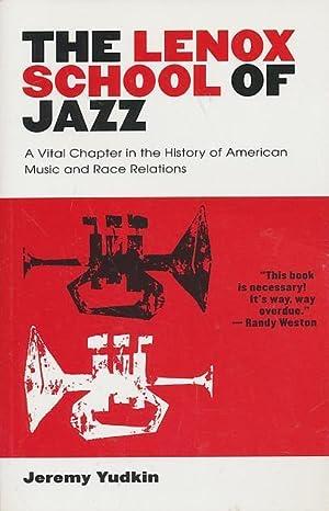 The Lenox School of Jazz: A Vital: Yudkin, Jeremy