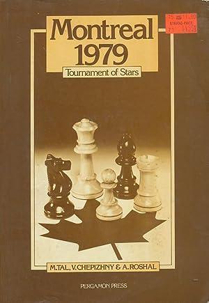 Montreal 1979: Tournament of Stars (Pergamon Russian: Tal, Mikhail; Chepizhny,