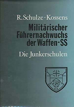 Milita?rischer Fu?hrernachwuchs der Waffen-SS: Die Junkerschulen (German: Schulze-Kossens, R