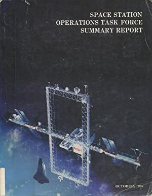 Space Station Operations Task Force summary report (SuDoc NAS 1.15:101820)