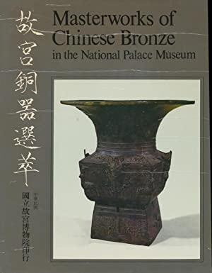 Masterworks of Chinese Bronze in the National: Fu-tsang, Chiang, Director