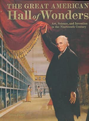 The Great American Hall of Wonders: Art, Science, and Invention in the Nineteenth Century