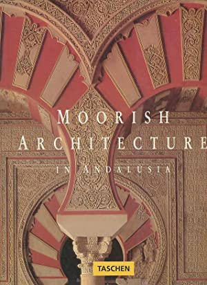 moorish architecture in andalusia by barrucand marianne bednorz