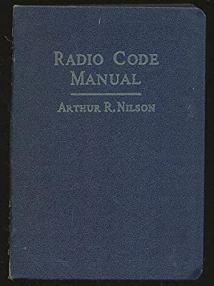 Radio code manual;: Twenty lessons on the radio code and selected projects on code-learning equip...