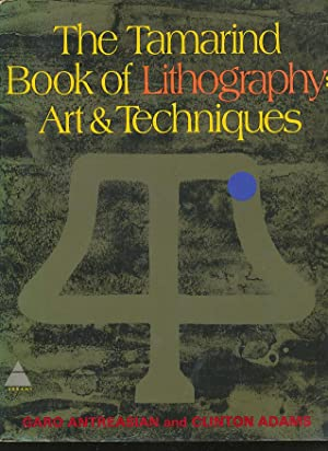 The Tamarind Book of Lithography: Art and: Antreasian, Garo Z.;