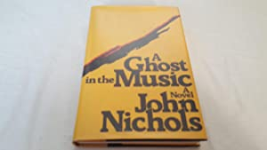 A Ghost in the Music: John Nichols