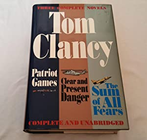 Three Complete Novels; Patriot Games, Clear and: Tom Clancy