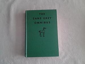 The Zane Grey Omnibus: Zane Grey (edited