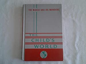 The Child's World in Six Volumes; the World and Its Wonders (volume four): Paul E. Blackwood ...