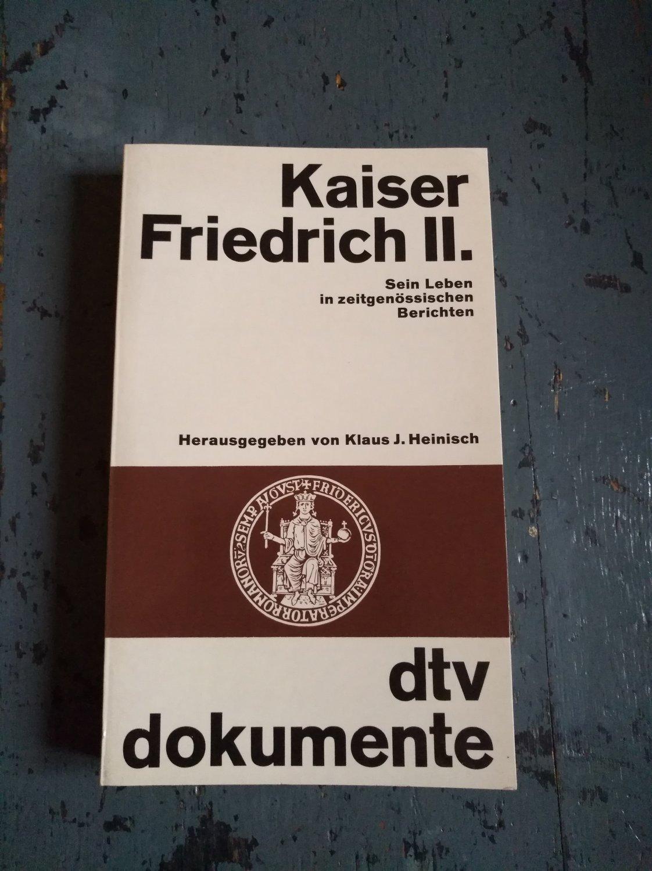 Kaiser Friedrich II. - sein Leben in: Heinisch, Klaus J