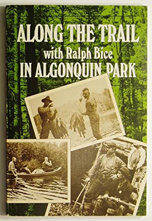 Along the Trail with Ralph Bice in Algonquin Park