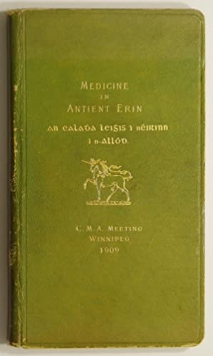 Medicine in Antient Erin: An Historical Sketch from Celtic to Mediaeval Times: Wellcome, Henry S.