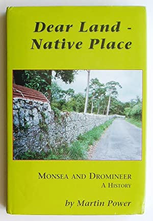 Dear Land - Native Place: Monsea and Dromineer, A History: Power, Martin