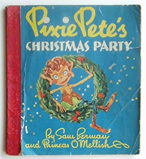 Pixie Pete's Christmas Party: Berman, Sam; O'Mellish, Phineas