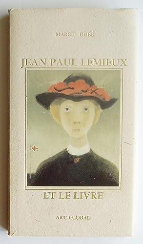 Jean Paul Lemieux et Le Livre: Dube, Marcel