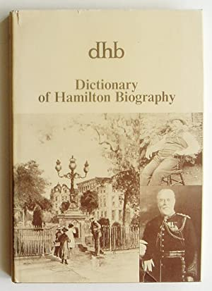 Dictionary of Hamilton Biography, Volume I