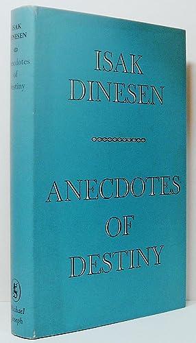 Anecdotes of Destiny: Dinesen, Isak