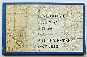 A Historical Railway Atlas of Southwestern Ontario: Andreae, C.A.