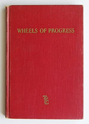 Wheels of Progress: A Story of the Development of Toronto and Its Public Transportation Services